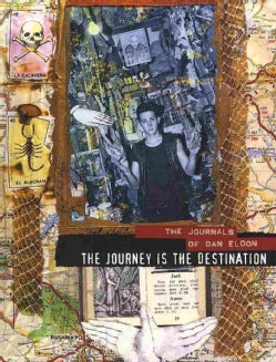 The Journey Is the Destination: The Journals of Dan Eldon (Paperback)