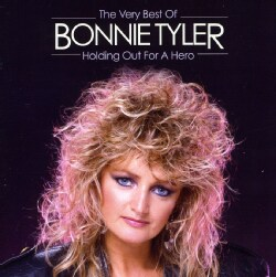 Bonnie Tyler - Holding Out for A Hero: Very Best of Bonnie Tyler