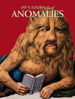 Jay's Journal of Anomalies: Conjurers, Cheats, Hustlers, Hoaxters, Pranksters, Jokesters, Impostors, Pretenders, ... (Paperback)