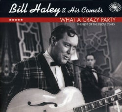 Bill Haley - What a Crazy Party (The Best of The Decca Years)