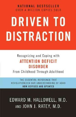 Driven to Distraction: Recognizing and Coping With Attention Deficit Disorder (Paperback)