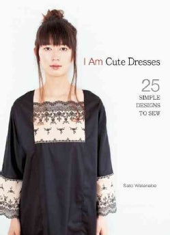 I Am Cute Dresses: 25 Simple Designs to Sew (Paperback)