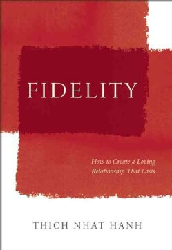 Fidelity: How to Create a Loving Relationship That Lasts (Hardcover)
