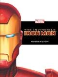 The Invincible Iron Man: An Origin Story (Hardcover)