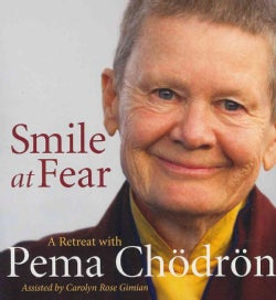 Smile at Fear: A Retreat With Pema Chodron (CD-Audio)