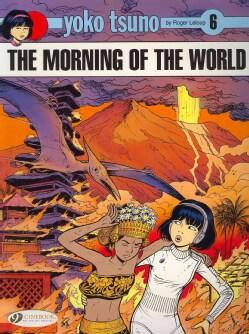 Yoko Tsuno 6: The Morning of the World (Paperback)
