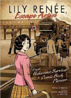 Lily Renee, Escape Artist: From Holocaust Survivor to Comic Book Pioneer (Paperback)