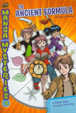 Manga Math Mysteries 5: The Ancient Formula: A Mystery With Fractions (Paperback)