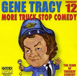 Gene Tracy - More Truck Stop Comedy