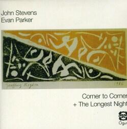 EVAN PARKER - CORNER TO CORNER + THE LONGEST NIGHT