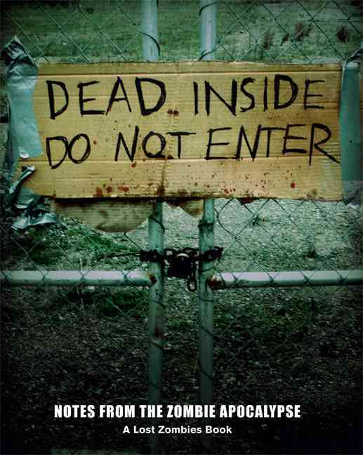 Dead Inside Do Not Enter: Notes from the Zombie Apocalypse: A Lost Zombies Book (Paperback)