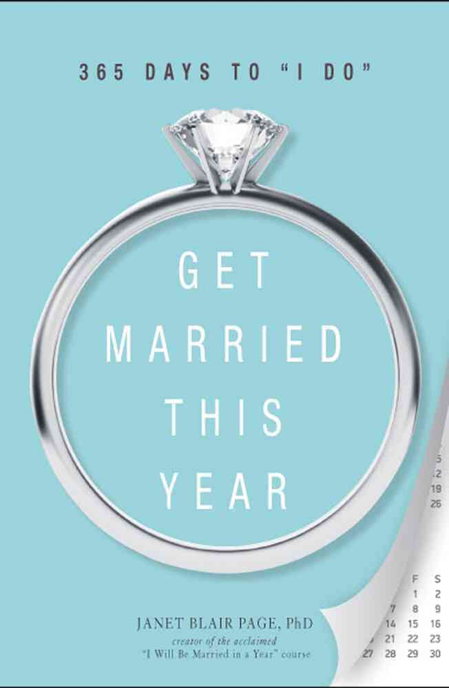 """Get Married This Year: 365 Days to """"I Do"""" (Hardcover)"""