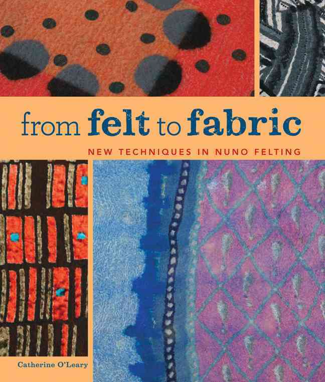 From Felt to Fabric: New Techniques in Nuno Felting (Paperback)