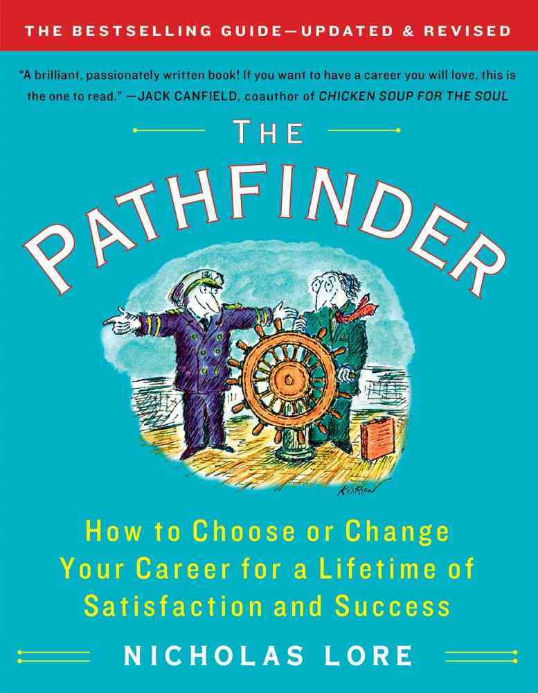 The Pathfinder: How to Choose or Change Your Career for a Lifetime of Satisfaction and Success (Paperback)