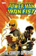 Power Man and Iron Fist: The Comedy of Death (Paperback)