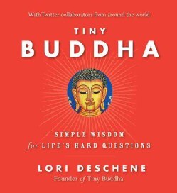 Tiny Buddha: Simple Wisdom for Life's Hard Questions (Hardcover)