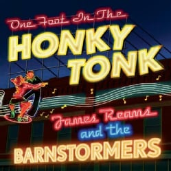 JAMES & THE BARNSTORMERS REAMS - ONE FOOT IN THE HONKY TONK