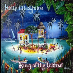 KELLY MCGUIRE - KING OF THE ISLAND