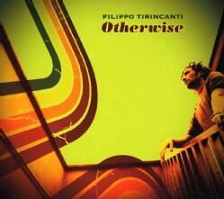 Filippo Tirincanti - Otherwise