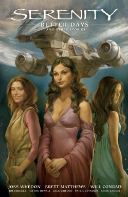 Serenity 2: Better Days and Other Stories (Hardcover)