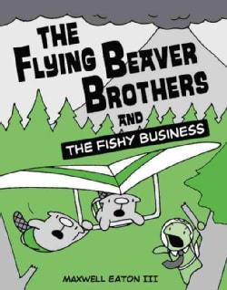 The Flying Beaver Brothers 2: The Flying Beaver Brothers and the Fishy Business (Paperback)