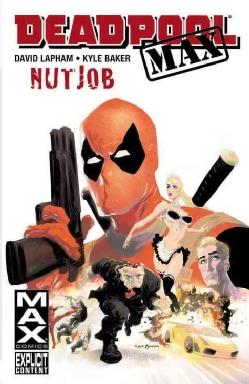 Deadpool Max: Nutjob (Paperback)