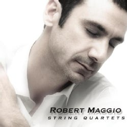 ROBERT MAGGIO - STRING QUARTETS