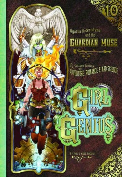 Girl Genius 10: Agatha Heterodyne and the Guardian Muse (Paperback)