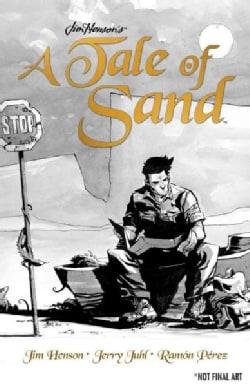 Jim Henson's Tale of Sand (Hardcover)