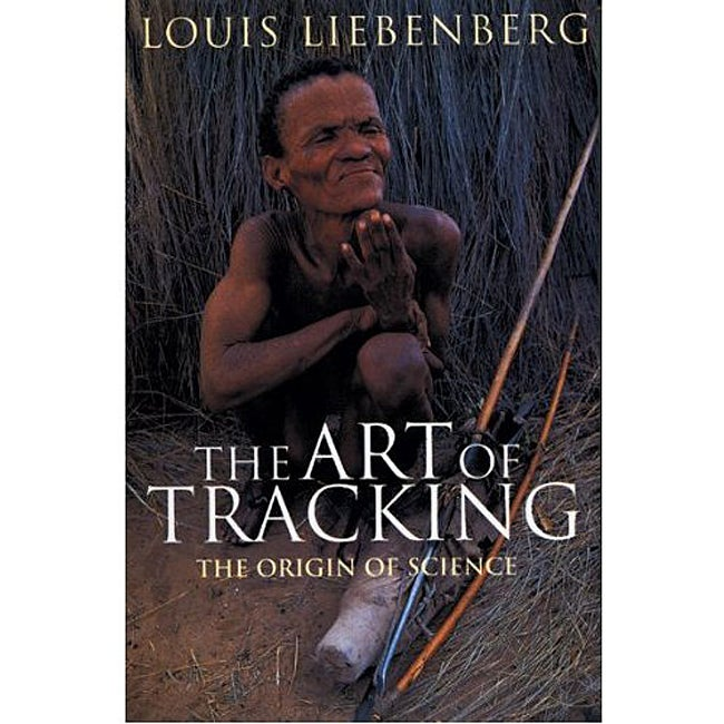 The Art of Tracking: The Origin of Science (Paperback)