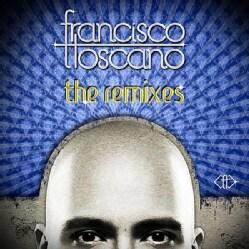 FRANCISCO TOSCANO - REMIXES