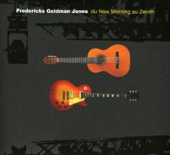 Fredericks Goldman Jones - Du New Morning Au Zenith