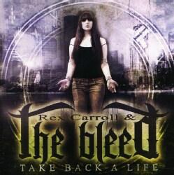 Rex & The Bleed Carroll - Take Back A Life