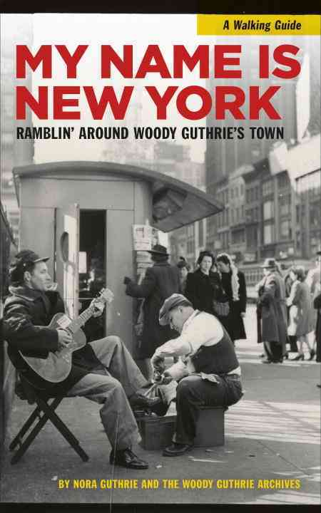 My Name Is New York: Ramblin' Around Woody Guthrie's Town (Paperback)