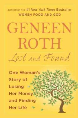 Lost and Found: One Woman's Story of Losing Her Money and Finding Her Life (Paperback)
