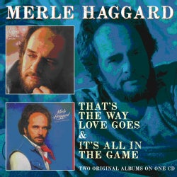 Merle Haggard - That's The Way Love Goes/It's All In The Game