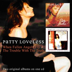 Patty Loveless - When Fallen Angels Fly/The Trouble with The Truth