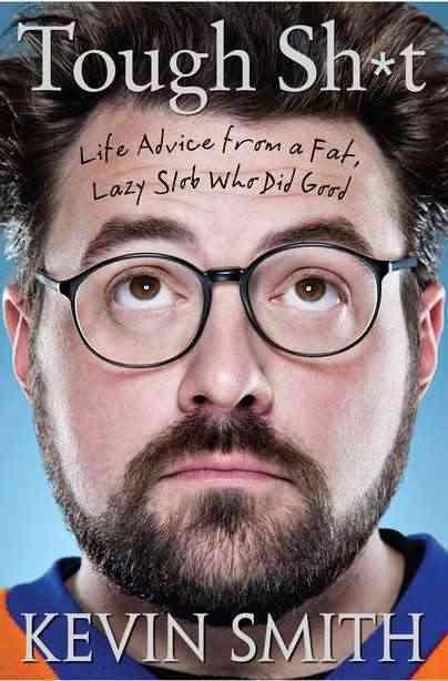 Tough Sh*t:Life Advice from a Fat, Lazy Slob Who Did Good(Hardback)
