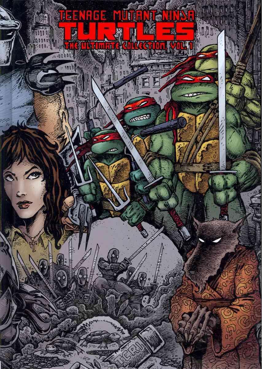 Teenage Mutant Ninja Turtles 1: The Ultimate Collection (Hardcover)