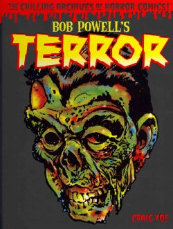 Bob Powell's Terror: The Chilling Archives of Horror Comics (Hardcover)