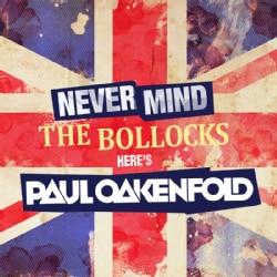 Paul Oakenfold - Never Mind The Bollocks Here's Paul Oakenfold