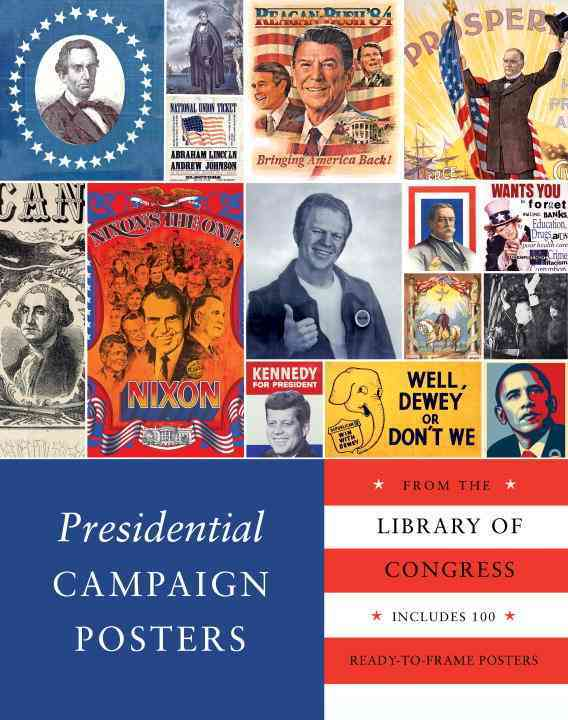Presidential Campaign Posters: From the Library of Congress (Paperback)