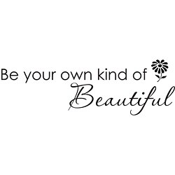 Vinyl Attraction 'Be Your Own Kind of Beautiful' Inspiring Vinyl Decal