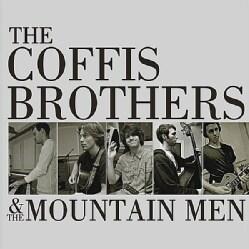 COFFIS BROTHERS & THE MOUNTAIN MEN - COFFIS BROTHERS & THE MOUNTAIN MEN