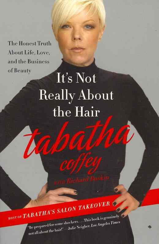 It's Not Really About the Hair: The Honest Truth About Life, Love, and the Business of Beauty (Paperback)
