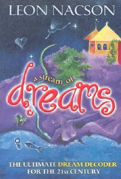A Stream of Dreams: The Ultimate Dream Decoder for the 21st Century (Paperback)