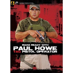Make Ready with Paul Howe: Tac Pistol Operator DVD - Thumbnail 0