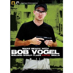 Make Ready with Bob Vogel: Building World Class Pistol Skills DVD - Thumbnail 0
