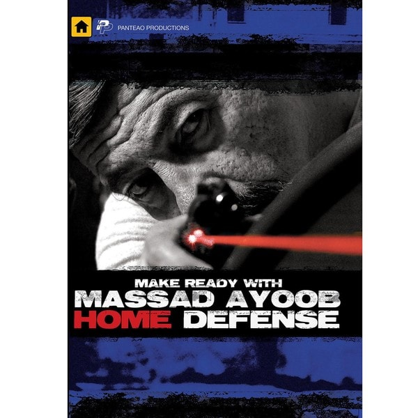 Make Ready with Massad Ayoob: Home Defense DVD