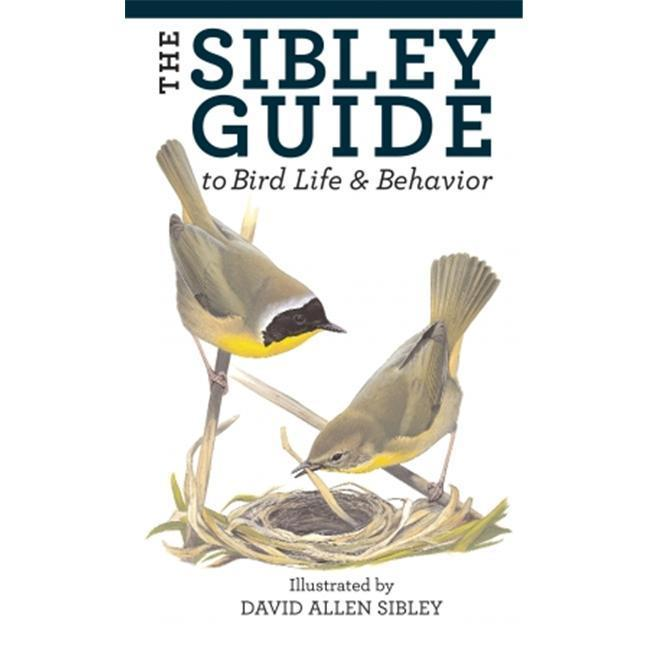 The Sibley Guide To Bird Life And Behavior Book